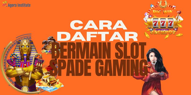 Banner Cara Daftar Bermain Slot Spade Gaming